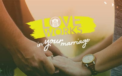 Love Works in Your Marriage – Part 1