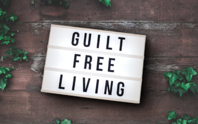 Guilt Free Living – Part 1